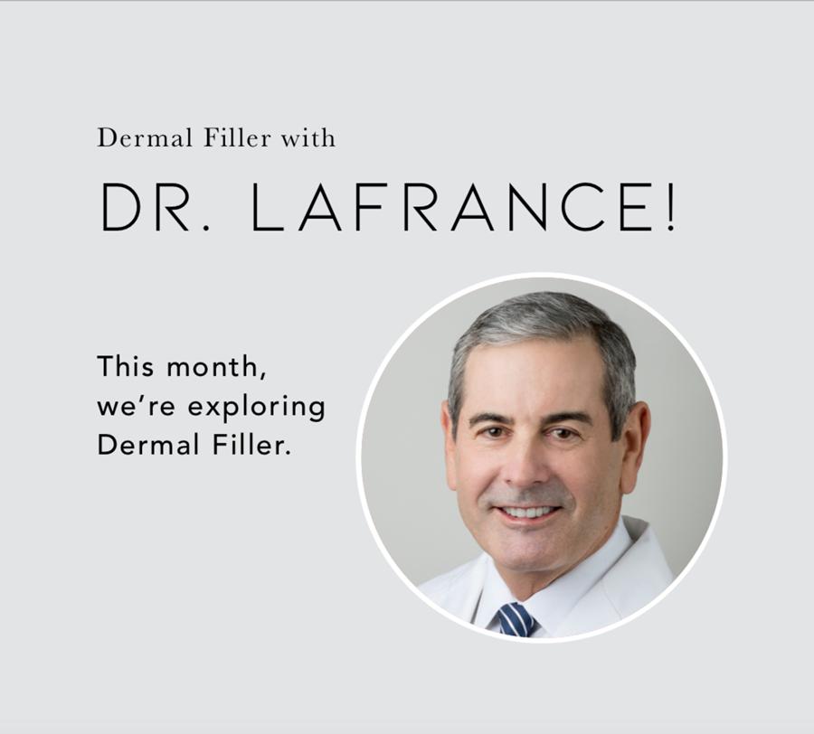 Dermal Fillers with Dr. LaFrance